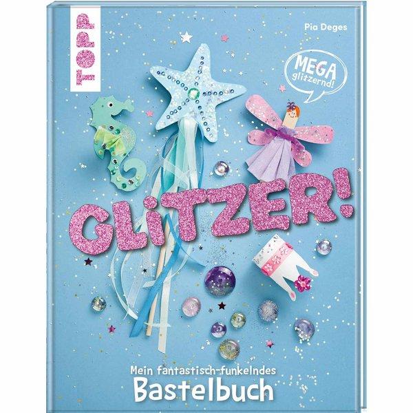 TOPP Glitzer! Mein fantastisch-funkelndes Bastelbuch