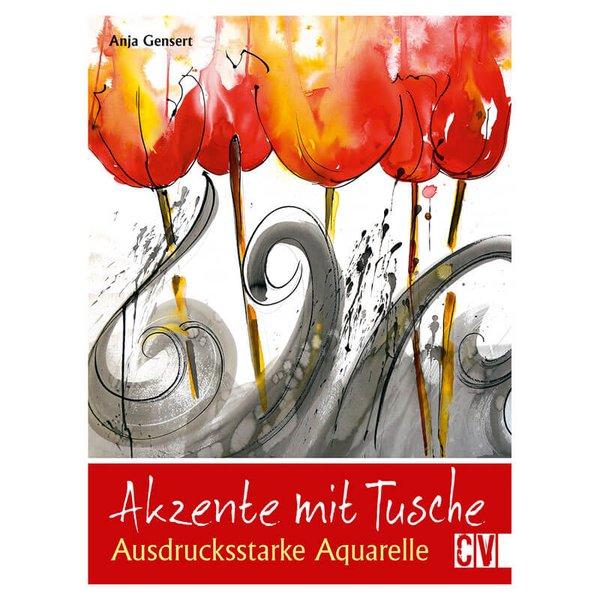 Christophorus Verlag Akzente mit Tusche - Ausdrucksstarke Aquarelle