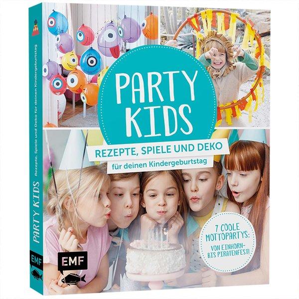 EMF Party Kids - Rezepte, Spiele und Deko für deinen Kindergeburtstag