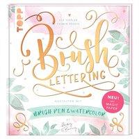 TOPP Brush Lettering. Gestalten mit Brushpen und Watercolor