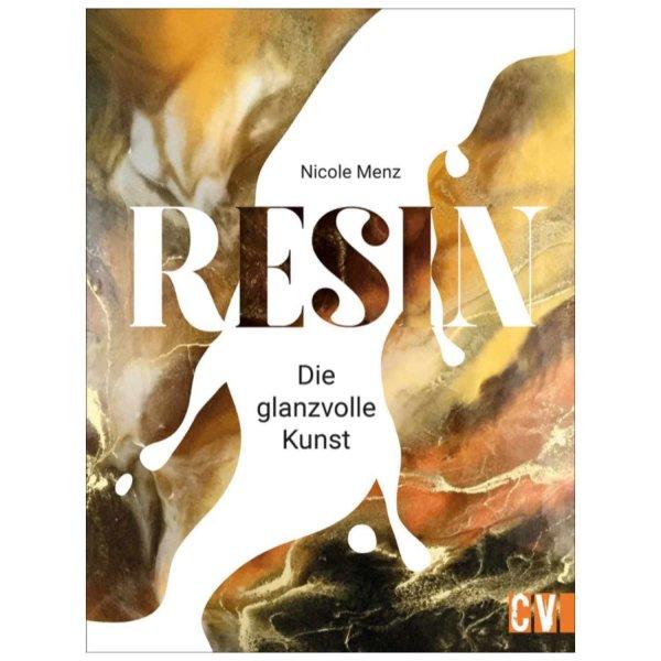Christophorus Verlag Resin - Glanzvolle Kunst selbst gießen