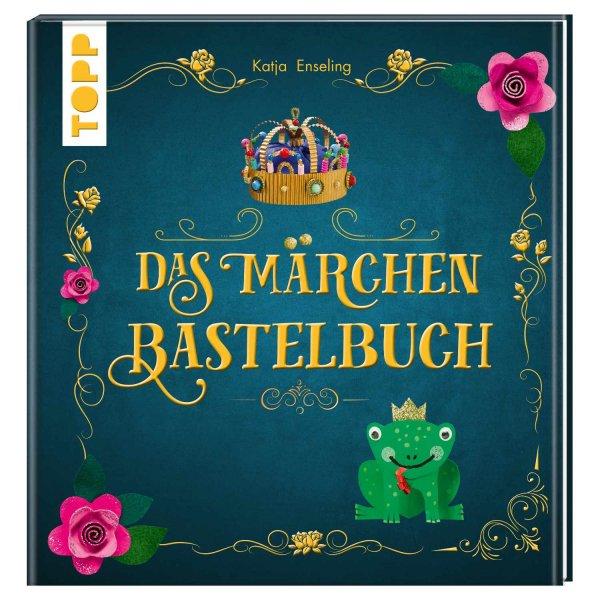 TOPP Das Märchen-Bastelbuch
