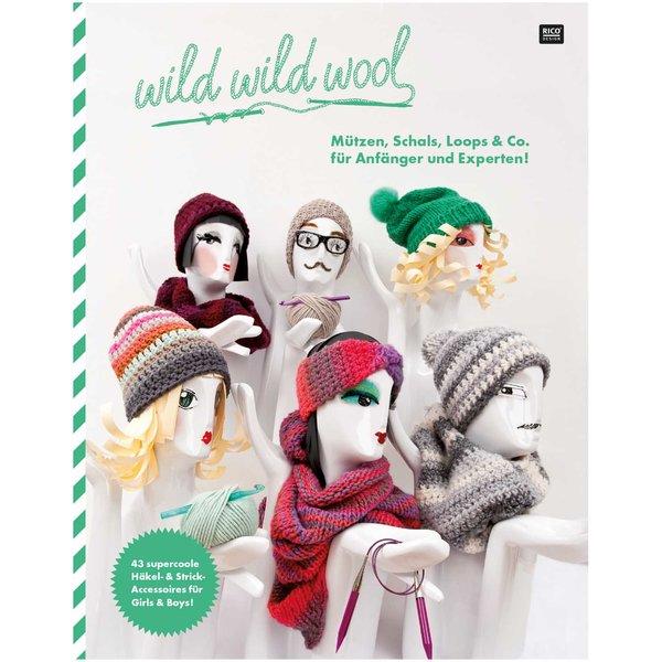 Rico Design Wild Wild Wool Mützen, Schals, Loops & Co.