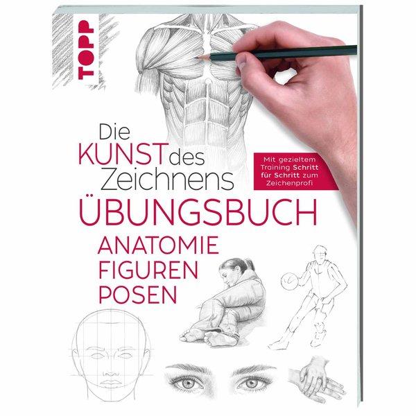 TOPP Die Kunst des Zeichnens Übungsbuch - Anatomie